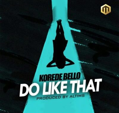 Do Like That Korede Bello Mp3