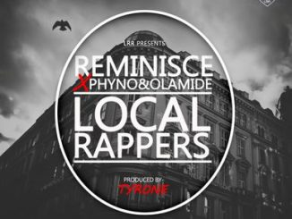 Reminisce - Local Rappers ft Olamide, Phyno
